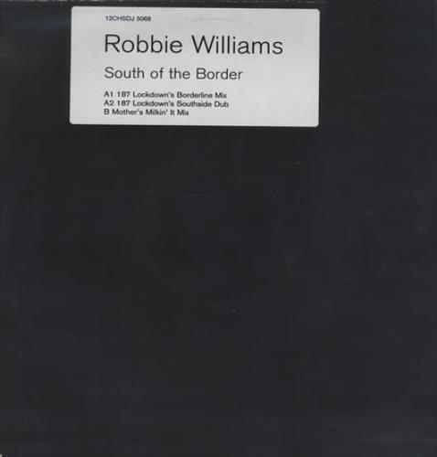 "Robbie Williams South Of The Border - Black Sleeve 12"" vinyl single (12 inch record / Maxi-single) UK RWI12SO97127"