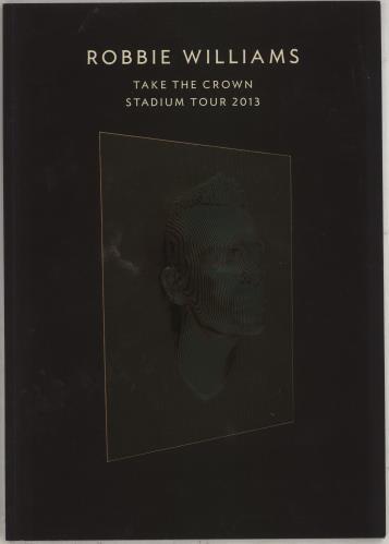 Robbie Williams Take The Crown Stadium Tour 2013 tour programme UK RWITRTA708004