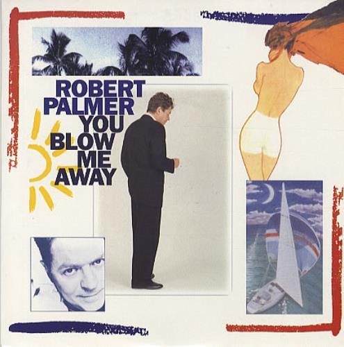 """Robert Palmer You Blow Me Away 7"""" vinyl single (7 inch record) UK PLM07YO326220"""