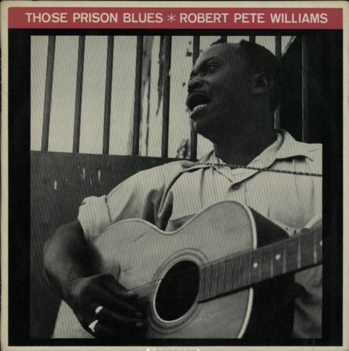 Robert Pete Williams Those Prison Blues vinyl LP album (LP record) UK R8TLPTH632656