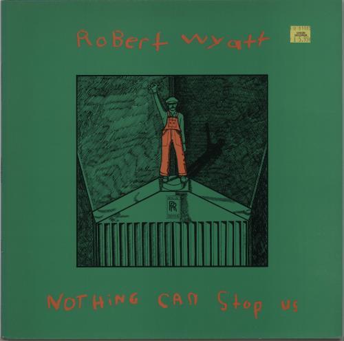 Robert Wyatt Nothing Can Stop Us vinyl LP album (LP record) UK RWYLPNO340111