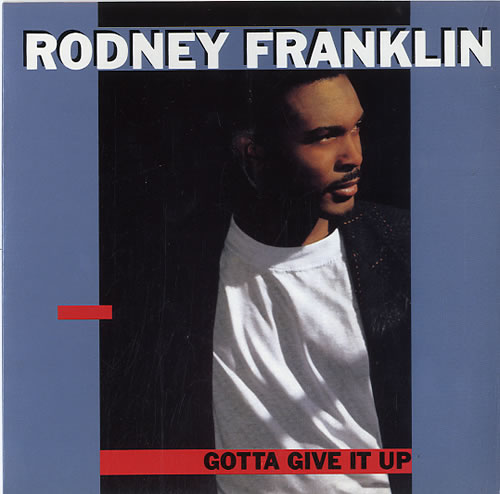 "Rodney Franklin Gotta Give Up [Remix] 7"" vinyl single (7 inch record) UK R8707GO624118"