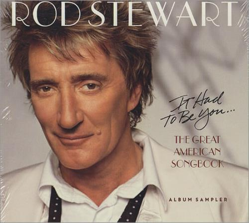 """Rod Stewart It Had To Be You...The Great American Songbook Album Sampler CD single (CD5 / 5"""") US RODC5IT226085"""