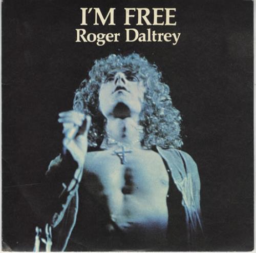 "Roger Daltrey I'm Free 7"" vinyl single (7 inch record) UK RGD07IM116649"