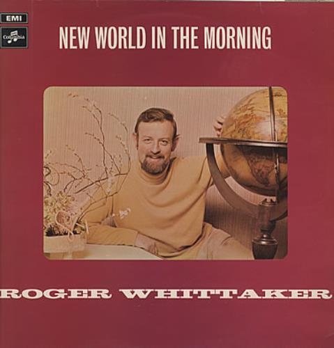 Roger Whittaker New World In The Morning vinyl LP album (LP record) UK RWHLPNE382337