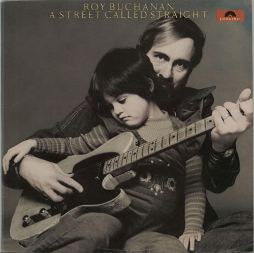Roy Buchanan A Street Called Straight vinyl LP album (LP record) UK YBULPAS626950