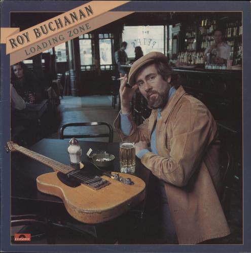 Roy Buchanan Loading Zone vinyl LP album (LP record) UK YBULPLO173433