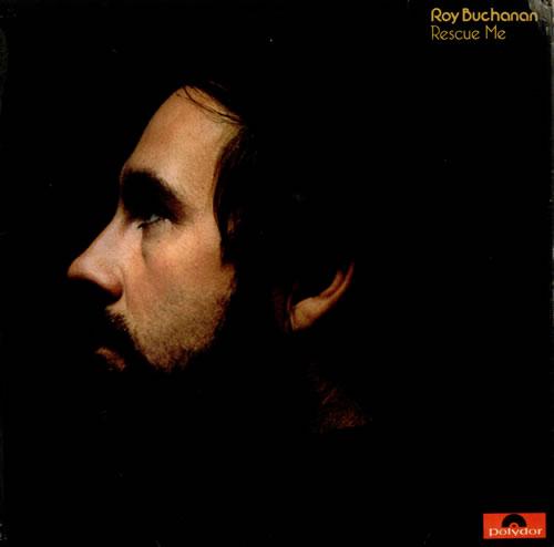 Roy Buchanan Rescue Me vinyl LP album (LP record) UK YBULPRE161199