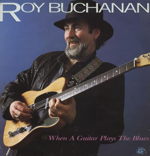 Roy Buchanan When A Guitar Plays The Blues vinyl LP album (LP record) UK YBULPWH198416