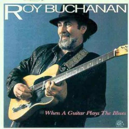 Roy Buchanan When A Guitar Plays The Blues vinyl LP album (LP record) US YBULPWH285721