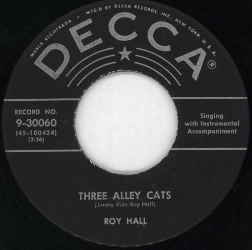 "Roy Hall Three Alley Cats 7"" vinyl single (7 inch record) US W1707TH712743"