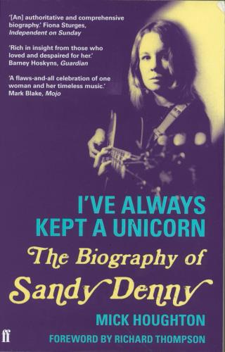 Sandy Denny I've Always Kept A Unicorn: The Biography Of... book UK SNYBKIV769163