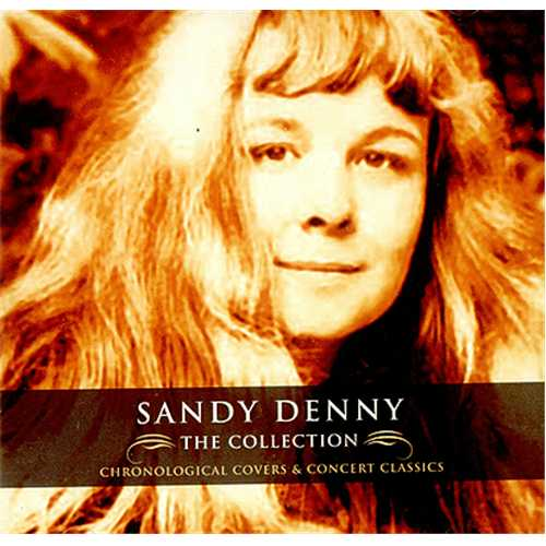 Sandy Denny The Collection - Chronological Covers & Concert Classics CD album (CDLP) UK SNYCDTH302662