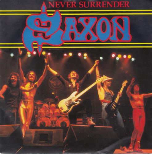 "Saxon Never Surrender 7"" vinyl single (7 inch record) UK SAX07NE589264"