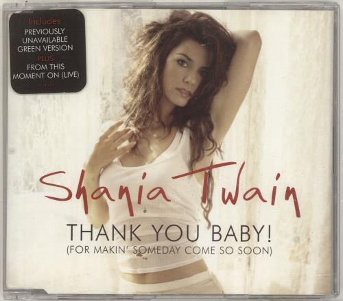 "Shania Twain Thank You Baby! (For Makin' Someday Come So Soon!) CD single (CD5 / 5"") UK SIAC5TH697428"