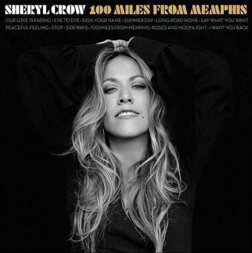 Sheryl Crow 100 Miles From Memphis CD album (CDLP) UK SCWCDMI513328