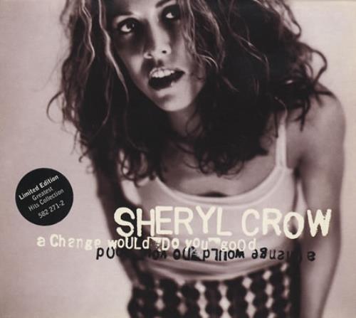 """Sheryl Crow A Change Would Do You Good CD single (CD5 / 5"""") UK SCWC5AC390388"""