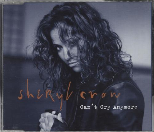 """Sheryl Crow Can't Cry Anymore CD single (CD5 / 5"""") UK SCWC5CA313177"""