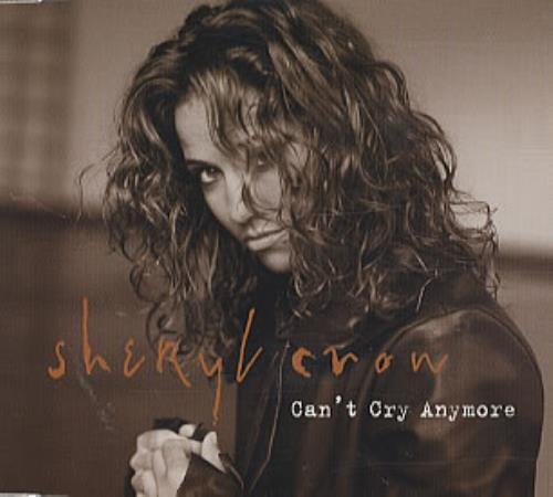 """Sheryl Crow Can't Cry Anymore CD single (CD5 / 5"""") UK SCWC5CA52401"""