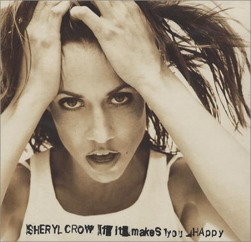 "Sheryl Crow If It Makes You Happy CD single (CD5 / 5"") UK SCWC5IF375325"