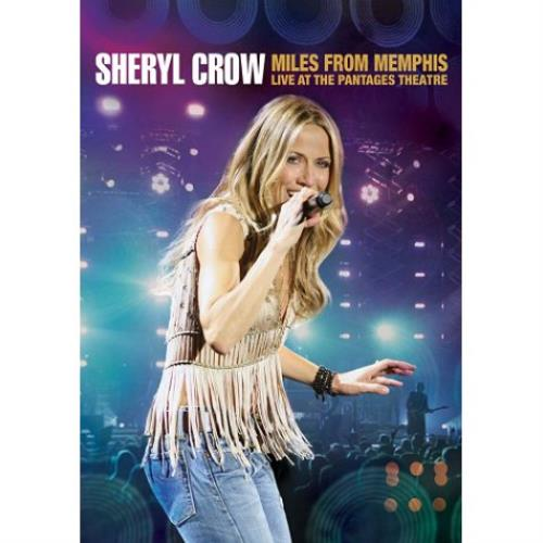 Sheryl Crow Miles From Memphis: Live At The Pantages Theatre DVD UK SCWDDMI538977