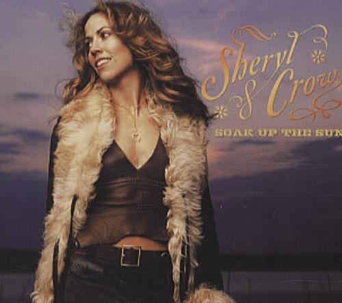 "Sheryl Crow Soak Up The Sun CD single (CD5 / 5"") UK SCWC5SO208413"