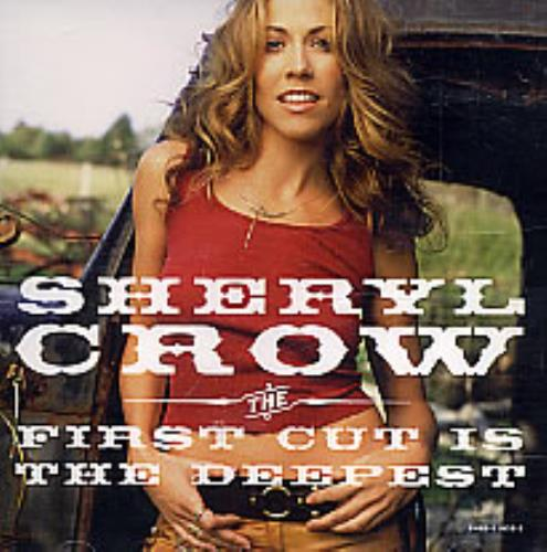 """Sheryl Crow The First Cut Is The Deepest CD single (CD5 / 5"""") US SCWC5TH260468"""