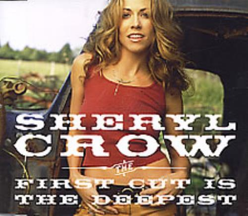 """Sheryl Crow The First Cut Is The Deepest CD single (CD5 / 5"""") UK SCWC5TH262315"""