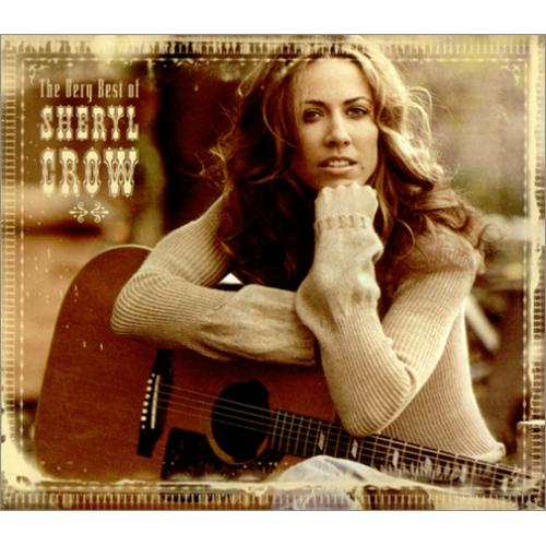 Sheryl Crow The Very Best Of Sheryl Crow Canadian 2 Disc