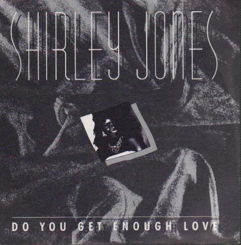 "Shirley Jones (80s) Do You Get Enough Love 7"" vinyl single (7 inch record) UK W-Y07DO646248"