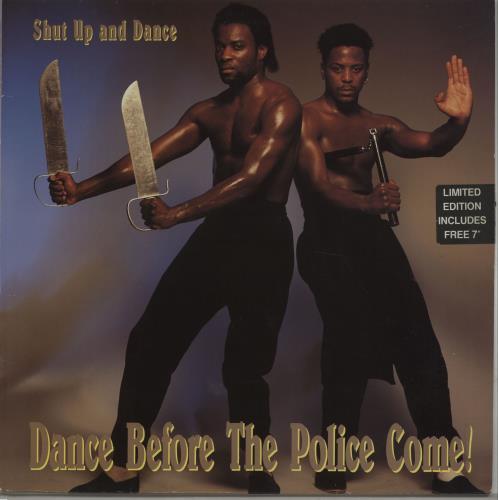"Shut Up & Dance Dance Before The Police Come! + 7"" vinyl LP album (LP record) UK SHTLPDA669077"
