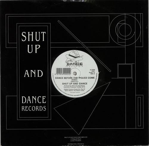 """Shut Up & Dance Dance Before The Police Come 12"""" vinyl single (12 inch record / Maxi-single) UK SHT12DA616769"""
