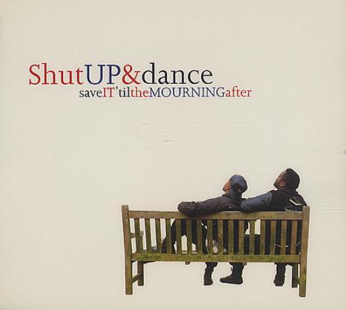 "Shut Up & Dance Save It Til The Mourning After CD single (CD5 / 5"") UK SHTC5SA46376"