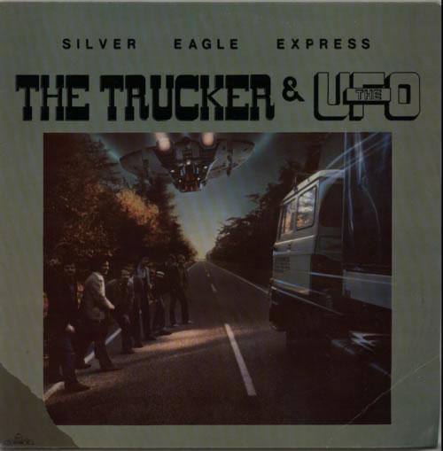 Silver Eagle Express The Trucker And The U.F.O. vinyl LP album (LP record) Dutch UNZLPTH620066