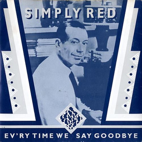 "Simply Red Ev'ry Time We Say Goodbye 7"" vinyl single (7 inch record) UK RED07EV463464"