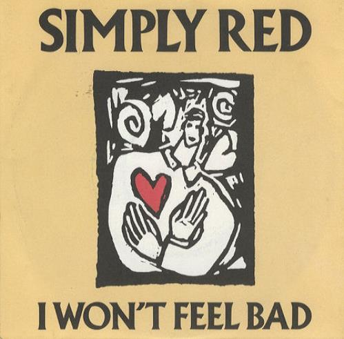 """Simply Red I Won't Feel Bad 7"""" vinyl single (7 inch record) UK RED07IW62144"""
