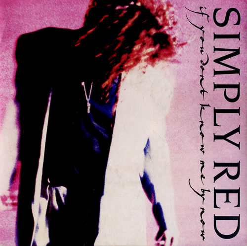 """Simply Red If You Don't Know Me By Now - P/S 7"""" vinyl single (7 inch record) UK RED07IF575238"""