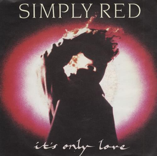 "Simply Red It's Only Love 7"" vinyl single (7 inch record) UK RED07IT423866"