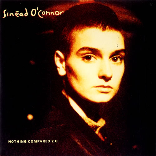 "Sinead O'Connor Nothing Compares 2 U 7"" vinyl single (7 inch record) UK SIN07NO49356"