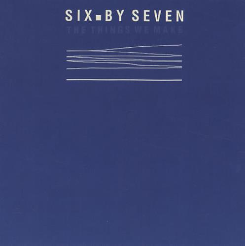 Image result for six by seven the things we make
