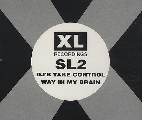 "SL2 DJ's Take Control / Way In My Brain CD single (CD5 / 5"") UK SL2C5DJ396848"