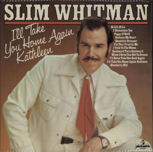 Slim Whitman I'll Take You Home Again Kathleen vinyl LP album (LP record) UK S/WLPIL316119