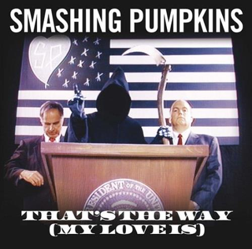 """Smashing Pumpkins That's The Way (My Love Is) CD single (CD5 / 5"""") UK SMPC5TH413301"""