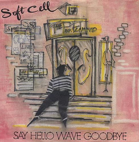 "Soft Cell Say Hello Wave Goodbye - P/S - Inj 7"" vinyl single (7 inch record) UK SOF07SA99747"