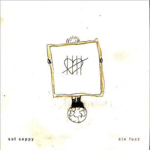"""Sol Seppy Slo Fuzz 7"""" vinyl single (7 inch record) UK SS907SL356814"""