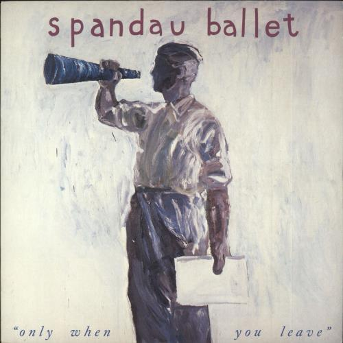 """Spandau Ballet Only When You Leave - Stickered 7"""" vinyl single (7 inch record) UK SPB07ON749438"""