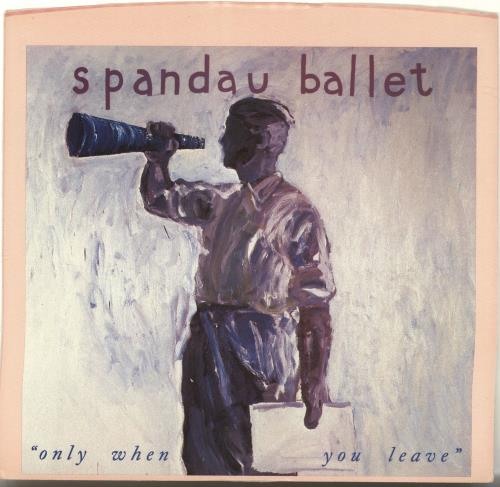 """Spandau Ballet Only When You Leave 7"""" vinyl single (7 inch record) US SPB07ON691176"""