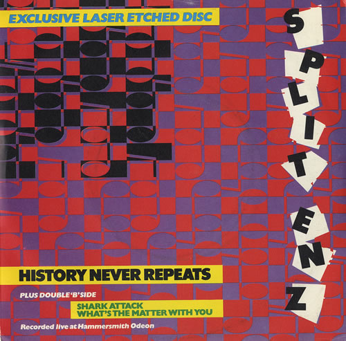 "Split Enz History Never Repeats - Laser Etched 7"" vinyl single (7 inch record) UK ENZ07HI39178"