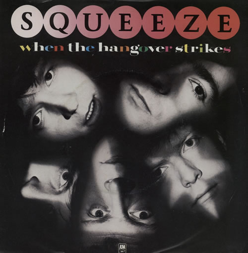 "Squeeze When The Hangover Strikes 7"" vinyl single (7 inch record) UK SQU07WH172114"