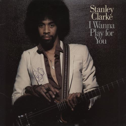 Stanley Clarke I Wanna Play For You - Autographed 2-LP vinyl record set (Double Album) UK SC82LIW758647